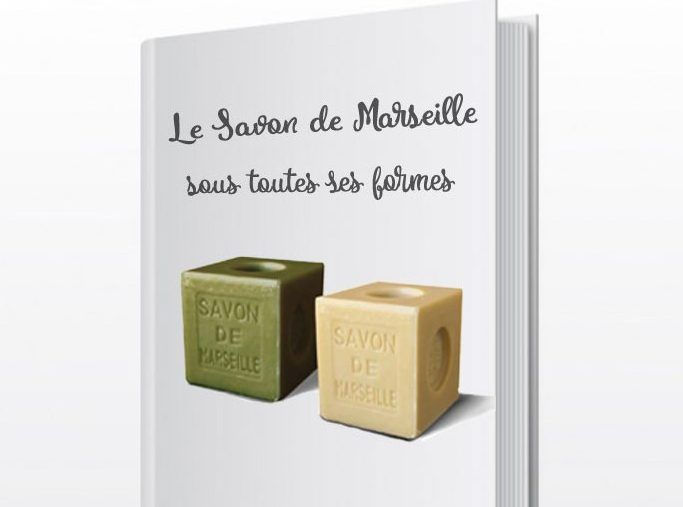 Le savon de Marseille, sous toutes ses formes