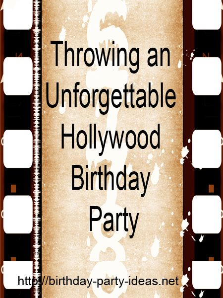 Throwing an Unforgettable Hollywood Birthday Party - Birthday Party Ideas