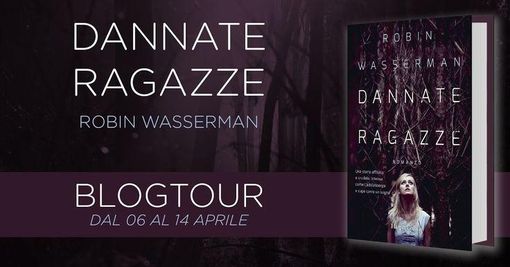 """""""Dannate ragazze"""" di Robin Wasserman edito da HarperCollins Italia"""