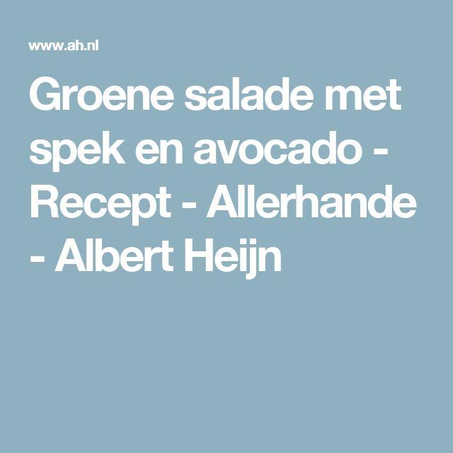 Groene salade met spek en avocado - Recept - Allerhande - Albert Heijn