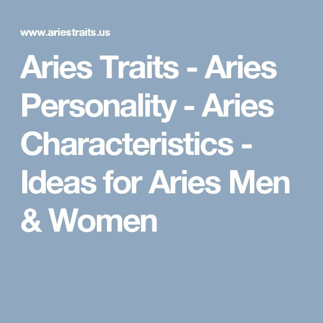 Aries Traits - Aries Personality - Aries Characteristics - Ideas for Aries Men & Women