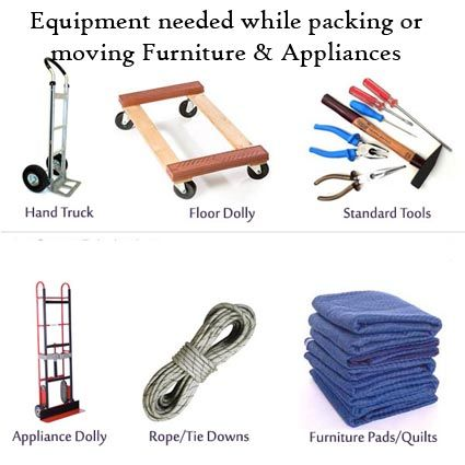 Equipment Needed While Packing Or Moving Furniture U0026 Appliances... | Moving  Tips | Pinterest | Moving Furniture