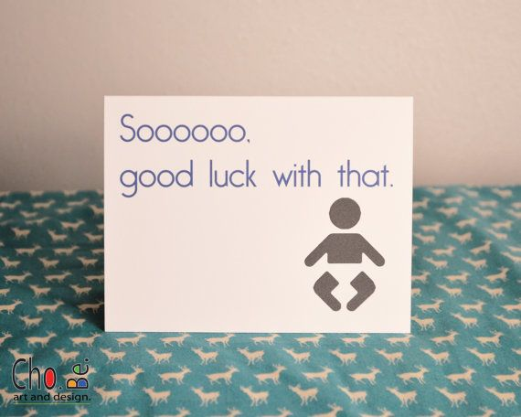 Funny Baby Shower Card Sooooo Good Luck With That
