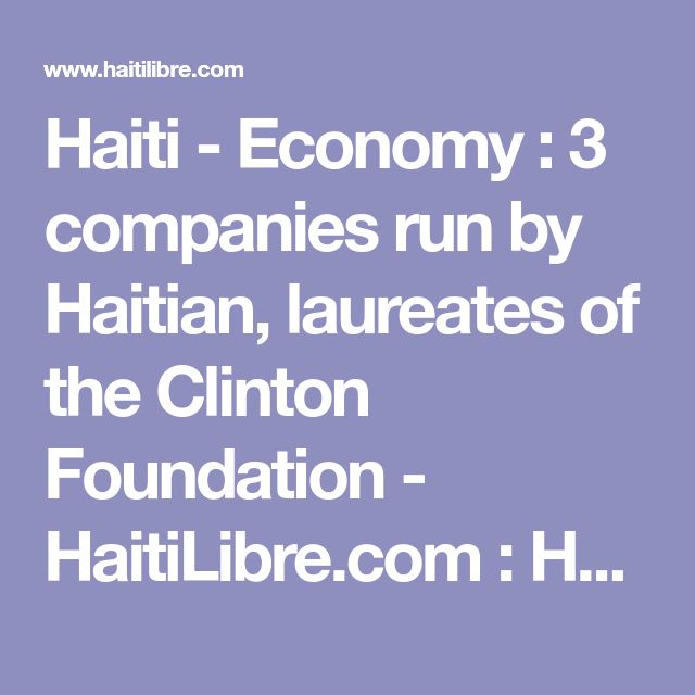 Haiti - Economy : 3 companies run by Haitian, laureates of the Clinton Foundation - HaitiLibre.com : Haiti news 7/7  http://www.meganmedicalpt.com/index.html
