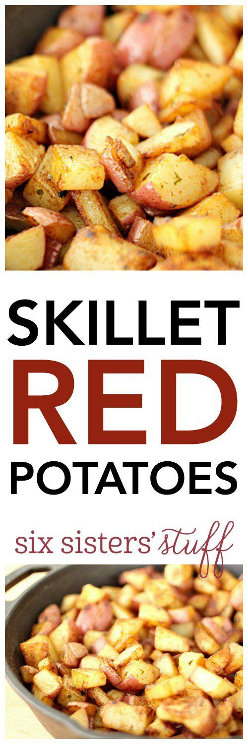 Skillet Red Potatoes from SixSistersStuff.com | Easy Side Dish Recipes | Vegetable Ideas | Roasted Potatoes