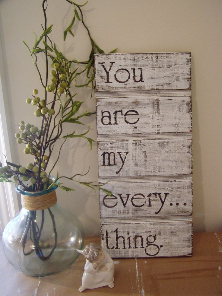 You Are My Everything-Wood Sign. $30.00, via Etsy.