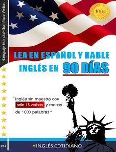 Lea en espanol y hable ingles en 90 dias francisco g hernandez m