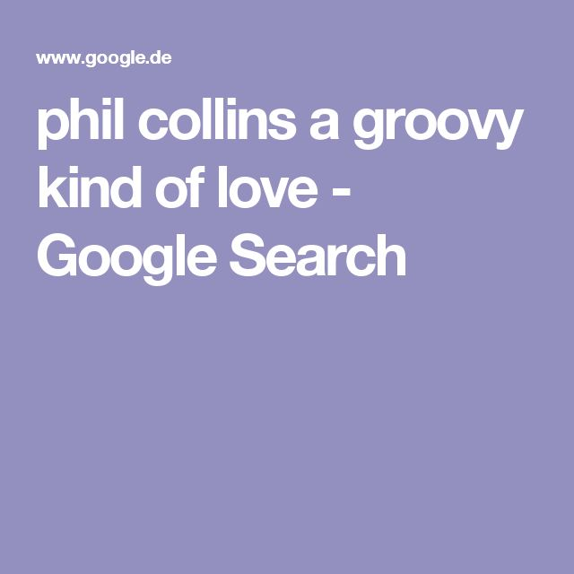 phil collins a groovy kind of love - Google Search