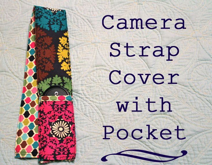 Need to make this before our Disney World Trip!!   craft whatever: Camera Strap Cover with a Pocket for my (lost) Lens Cap