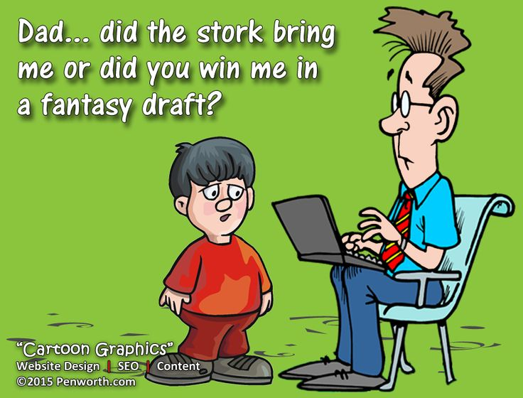 """Cartoon Series: """"Dad, did the stork bring me or did you win me in a fantasy draft?"""""""