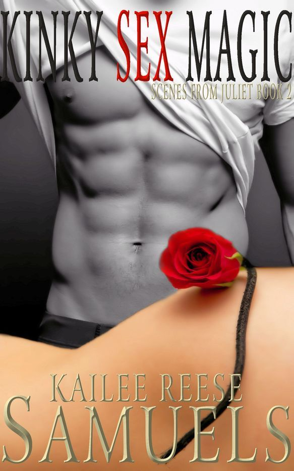 Kinky Sex Magic Kailee Reese Samuels