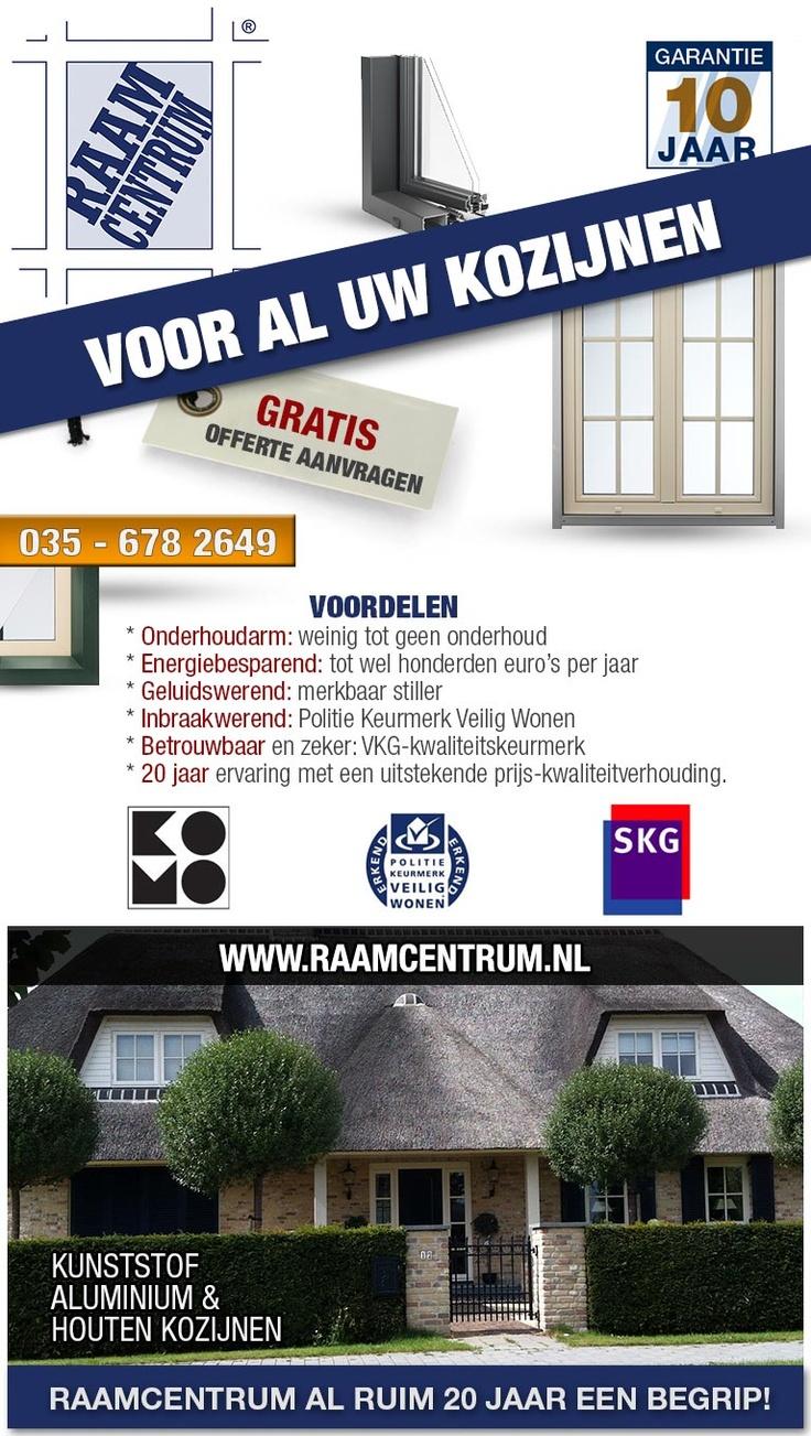 Kunstof, Aluminium en Houten Kozijnen, Al ruim 20 jaar een begrip. 035-6782649 #Raamcentrum  www.raamcentrum.nl