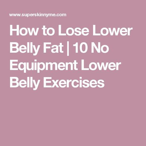 How to Lose Lower Belly Fat | 10 No Equipment  Lower Belly Exercises