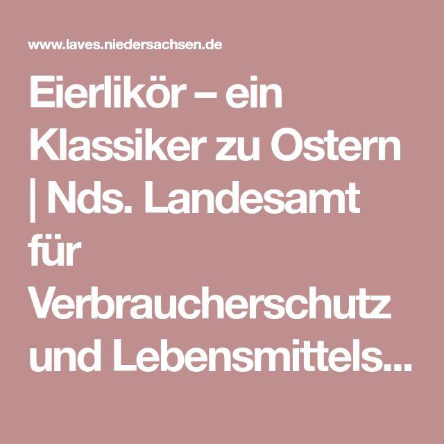 Eierlikör – ein Klassiker zu Ostern | Nds. Landesamt für Verbraucherschutz und Lebensmittelsicherheit