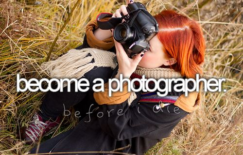 Photographers, Bucketlist, Dreams Job, Buckets Lists, Learning Photography, Take Pictures, Profession Photography, The, Bucket Lists