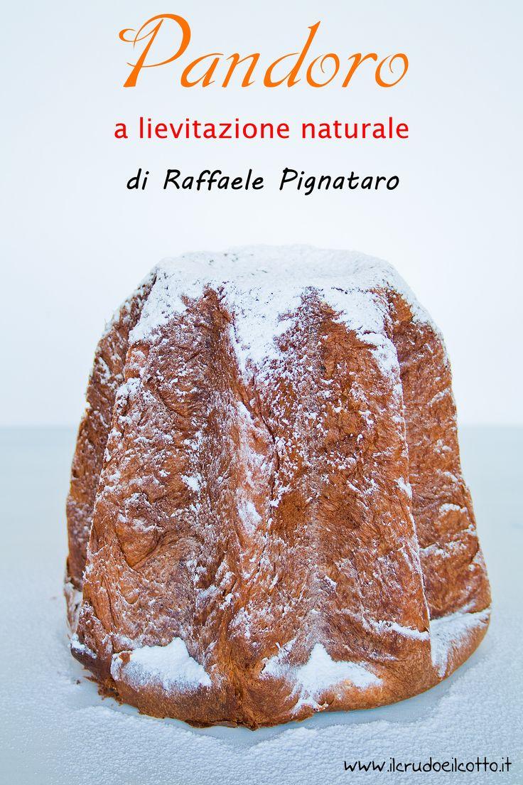 Pandoro a lievitazione naturale ricetta di Raffaele Pignataro | Il Crudo e Il Cotto