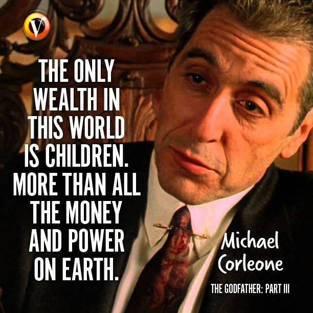 Michael Corleone (Al Pacino) in The Godfather: Part III: 'The only wealth in this world is children. More than all the money and power on earth.' #quote #moviequote #superguide