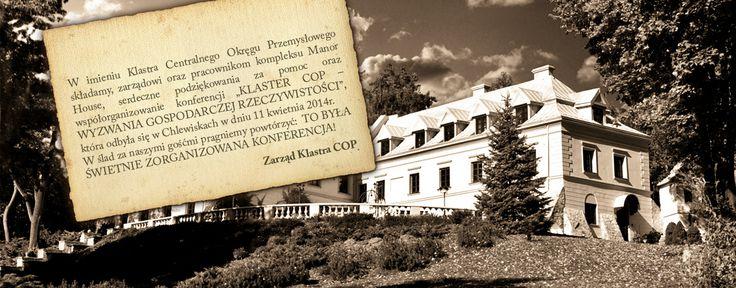 """Serdecznie dziękujemy Klastrowi Centralnego Okręgu Przemysłowego za zorganizowanie konferencji """"KLASTER COP – WYZWANIA GOSPODARCZEJ RZECZYWISTOŚCI"""" właśnie w Manor House.  Mamy nadzieję, że będziemy mieli okazję gościć Państwa jeszcze nie raz."""