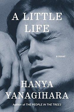 Four friends try to make it in New York City in the transcendent novel A LITTLE LIFE by Hanya Yanagihara.