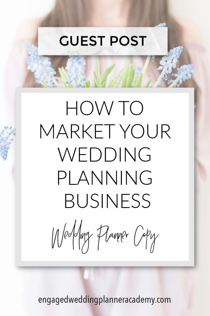 How To Market Your Wedding Planning Business Wedding Planner Copy Wedding Planner Marketing Wedding Planner Career Wedding Planner Business