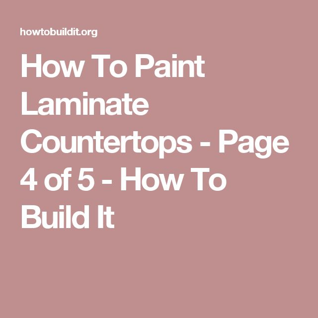 How To Paint Laminate Countertops - Page 4 of 5 - How To Build It