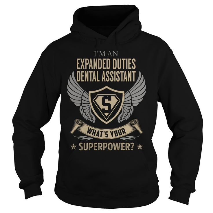 I am an Expanded Duties Dental Assistant What is Your Superpower Job Title TShirt