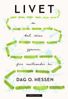 Livet av Dag O. Hessen (Innbundet)