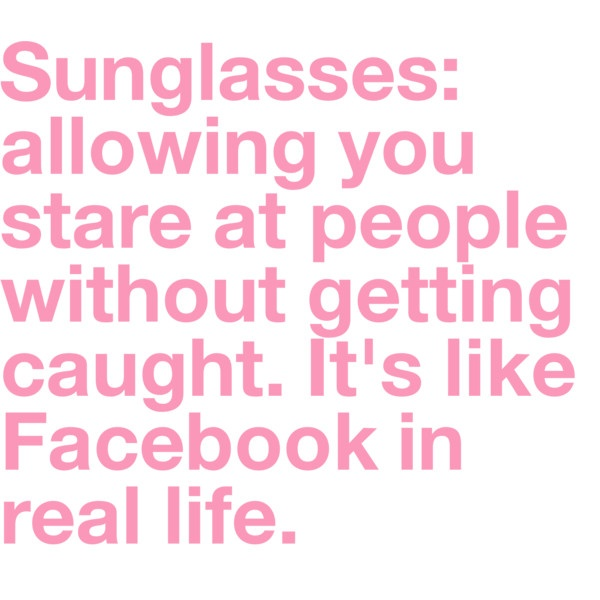 so true: Giggle, Real Life, Quotes, Truth, So True, Funny Stuff, Funnies, Sunglasses