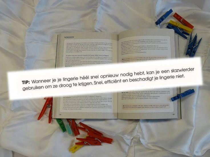 """""""TIP Wanneer je je lingerie héél snel opnieuw nodig hebt, kan je een slazwierder gebruiken om ze droog te krijgen"""" p. 107 BRON """"Trek je plan in 50 stappen"""" van Yuri Vandenbogaerde."""