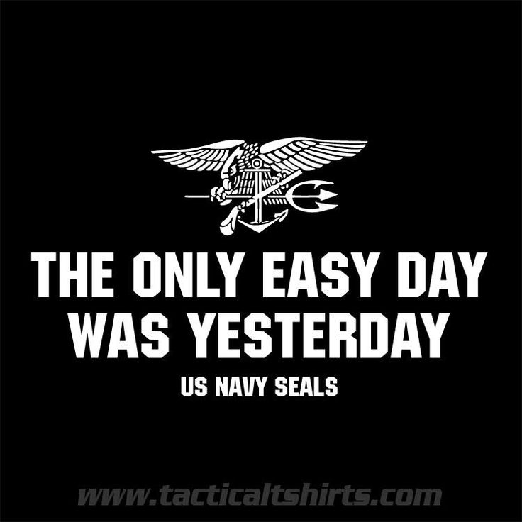 "My new favorite quote... ""The Only Easy Day Was Yesterday"" ~US Navy Seals motto. (t-shirt: http://tacticaltshirts.com/shop/shirt-easy-day-yesterday-us-navy-seals-trident-version/ … )"