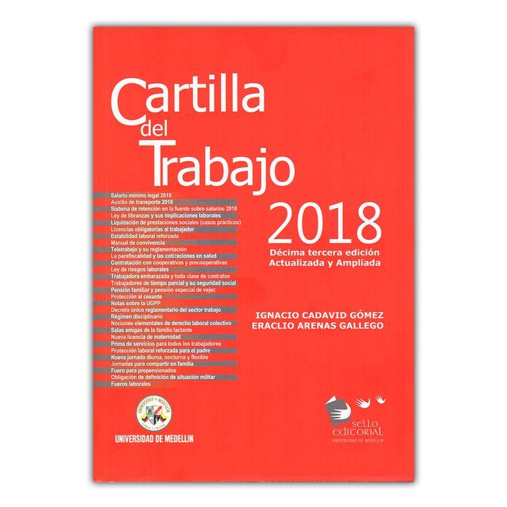 Cartilla del trabajo 2018  – Ignacio Cadavid Gómez y Eraclio Arenas Gallego – Universidad de Medellín www.librosyeditores.com Editores y distribuidores.