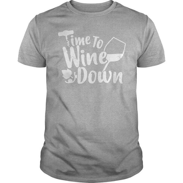 Time To Wine Down T-Shirt #gift #ideas #Popular #Everything #Videos #Shop #Animals #pets #Architecture #Art #Cars #motorcycles #Celebrities #DIY #crafts #Design #Education #Entertainment #Food #drink #Gardening #Geek #Hair #beauty #Health #fitness #History #Holidays #events #Home decor #Humor #Illustrations #posters #Kids #parenting #Men #Outdoors #Photography #Products #Quotes #Science #nature #Sports #Tattoos #Technology #Travel #Weddings #Women