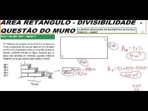 CURSO DE MATEMÁTICA RACIOCÍNIO LÓGICO QUANTITATIVO - GEOMETRIA COM ARITMÉTICA – CÁLCULO DA ÁREA DO RETÂNGULO - DIVISIBILIDADE – QUESTÃO DO MURO DO VALDEMAR.  Questão olímpica: OBMEP 2005 da 1ª Fase do Nível 1 - Problema 17  Valdemar vai construir um muro de 2 m de altura por 7m de comprimento. Ele vai usar tijolos de 5 cm de altura por 20 cm de comprimento unidos por uma fina camada de cimento, conforme indicado na figura.   http://youtu.be/oiCB4i7klZU