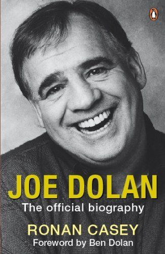 Joe Dolan: The Official Biography by Ronan Casey. $7.45. Publisher: Penguin (November 6, 2008). 400 pages