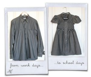 This page has tutorials for turning men's old button-up dress shirts into different clothes.