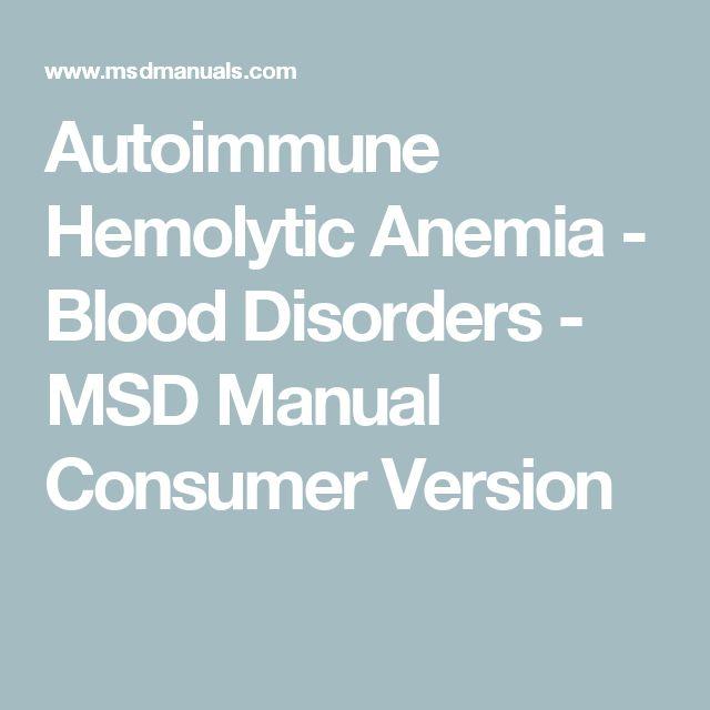 Autoimmune Hemolytic Anemia - Blood Disorders - MSD Manual Consumer Version