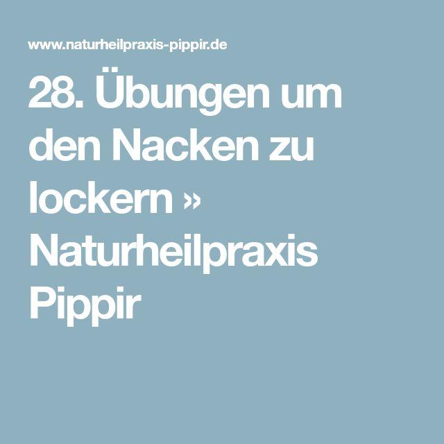 28. Übungen um den Nacken zu lockern » Naturheilpraxis Pippir