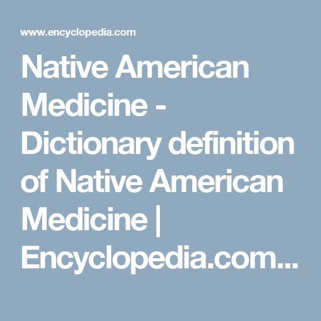 Native American Medicine - Dictionary definition of Native American Medicine | Encyclopedia.com: FREE online dictionary