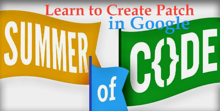 Learn to Create Patch in Google Summer of Coding