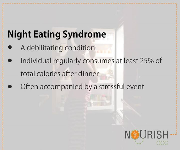 Night eating syndrome (NES) is an eating disorder, characterized by a delayed circadian pattern of food intake.
