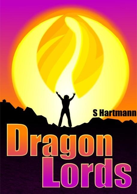 The Dragon Lords by Silvia Hartmann - the first novel ever written live online!