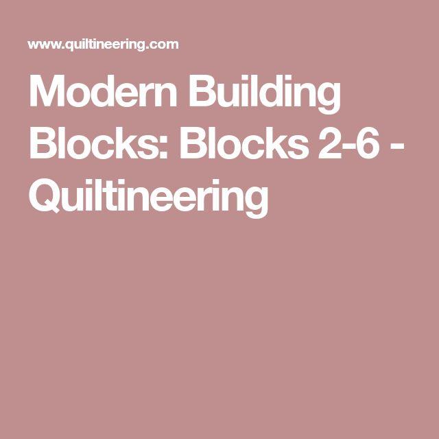 Modern Building Blocks: Blocks 2-6 - Quiltineering
