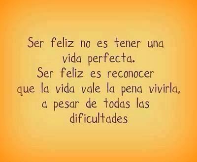 Es lo correcto, ser feliz.