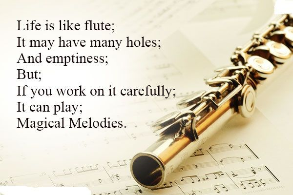 Life is like a flute :)