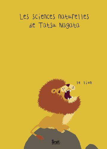 Les sciences naturelles de Tatsu Nagata : Le lion - Tatsu Nagata