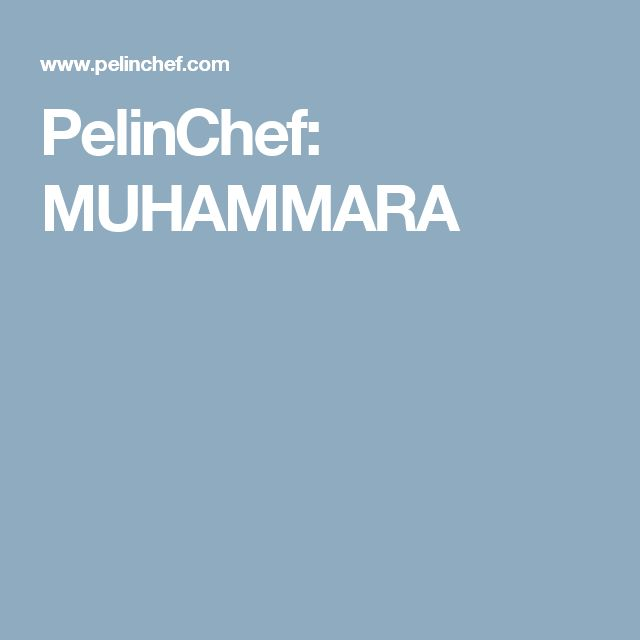 PelinChef: MUHAMMARA