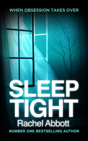 Sleep Tight (DCI Tom Douglas, #3) by Rachel Abbott - 2014.
