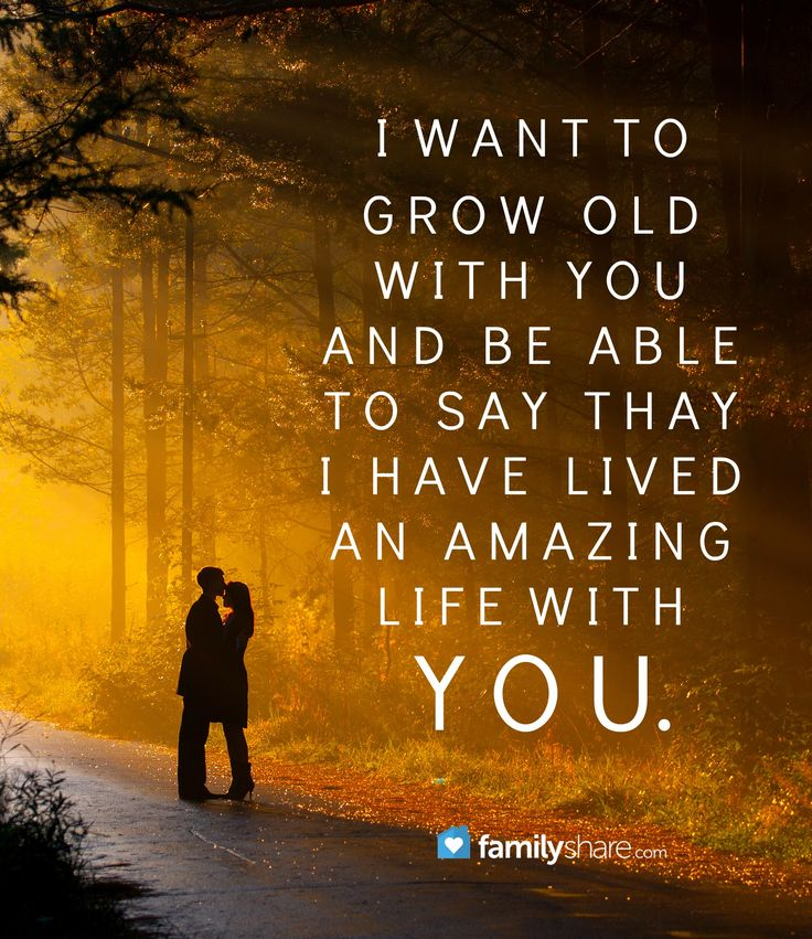 I Want To Grow Old With You Love Quotes: 17 Best Images About Grow Old Along With Me. The Best Is