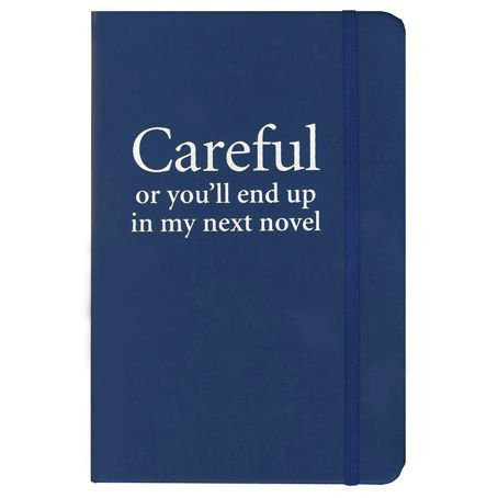 """""""Careful or you'll end up in my next novel"""" Observational Notebook"""