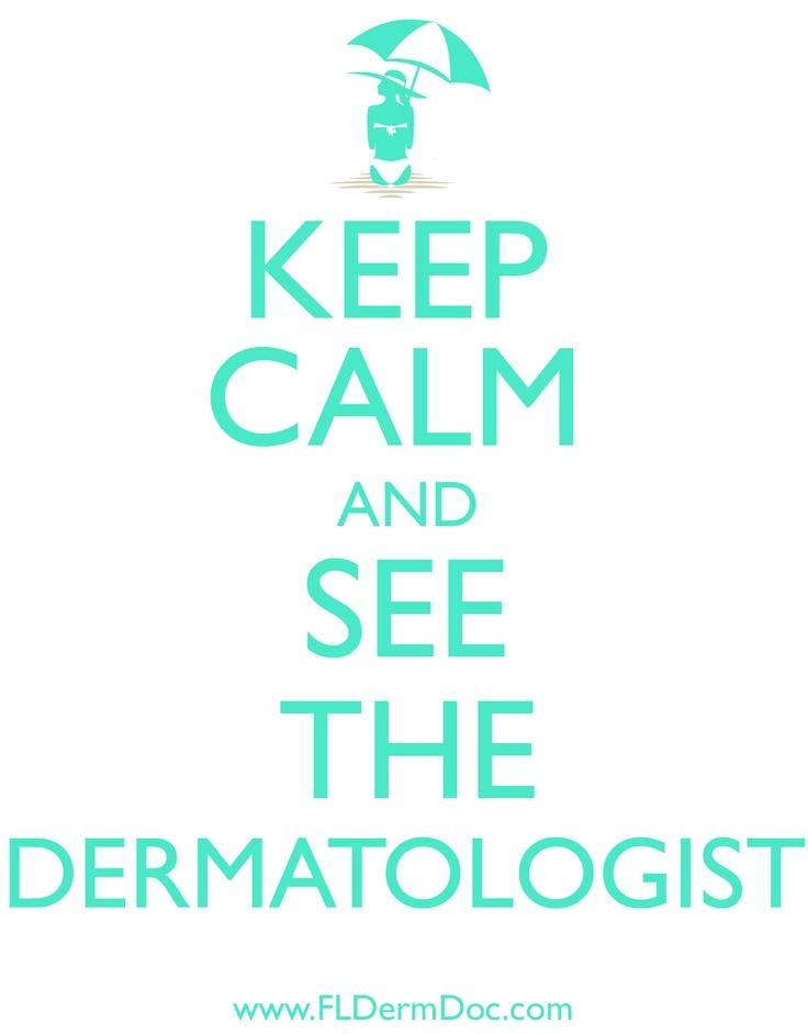 Keep calm and see the dermatologist  #dermatology #PreventMelanoma #SkinAwareness
